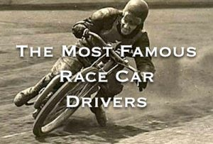 The Most Famous Race Car Drivers